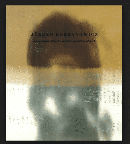 Juergen Bordanowicz The Becoming Human…