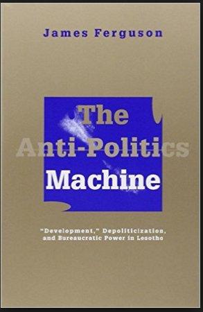 Rereading Ferguson's Anti-politics machine. Essential…