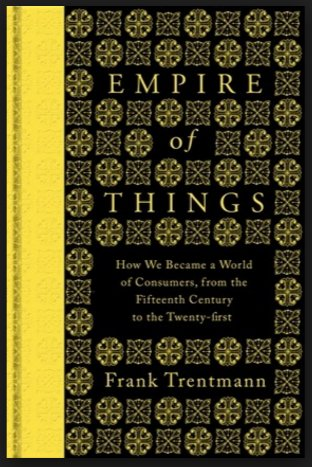 Trentmann's Empire of Things: econ…