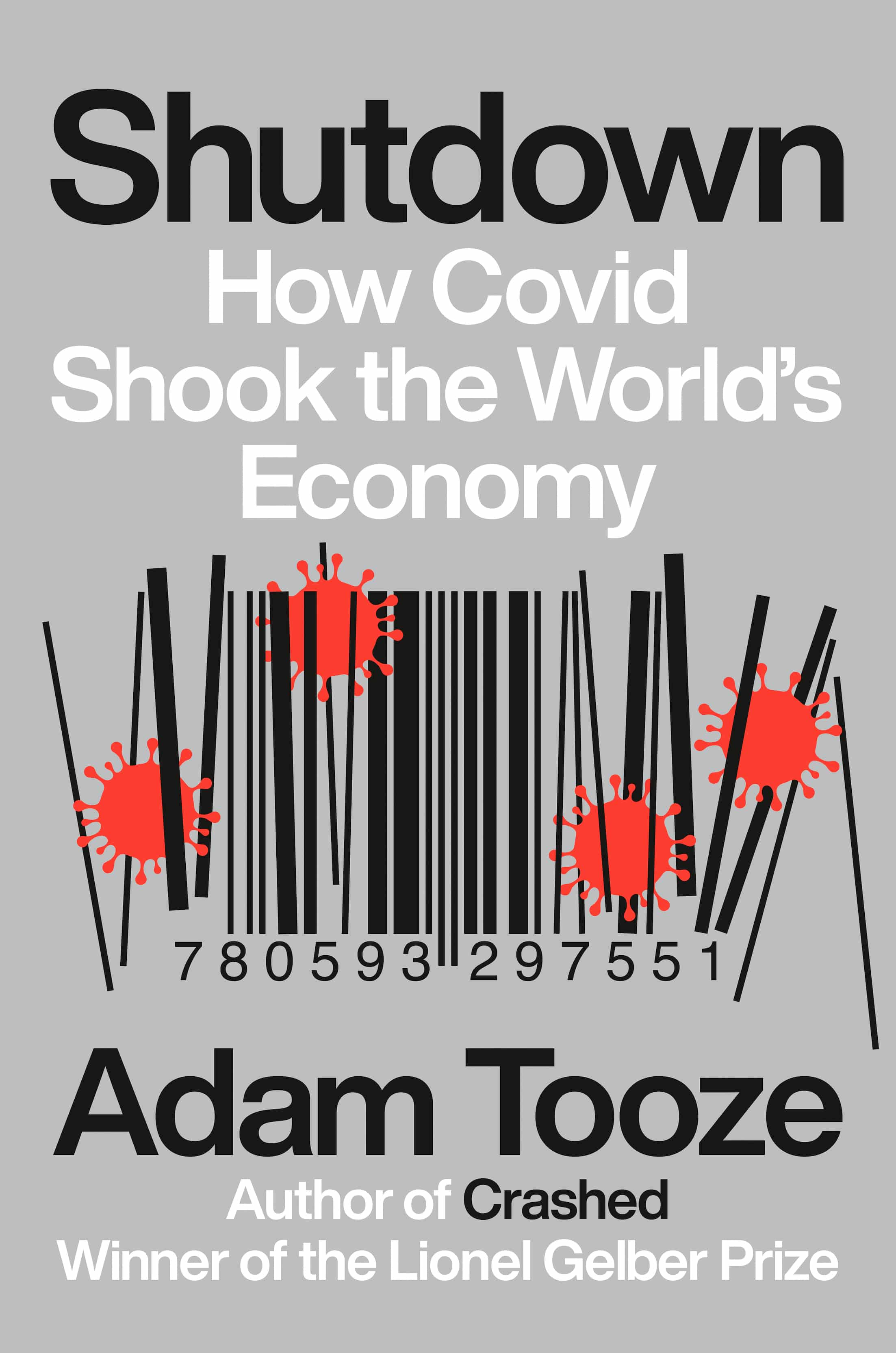 Grey Book Cover - Shutdown: How Covid Shook the World's Economy by Adam Tooze with a bar code disrupted by Covid 19 microbes