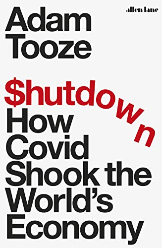 Book Cover - $hutdown: How Covid Shook the World's Economy by Adam Tooze