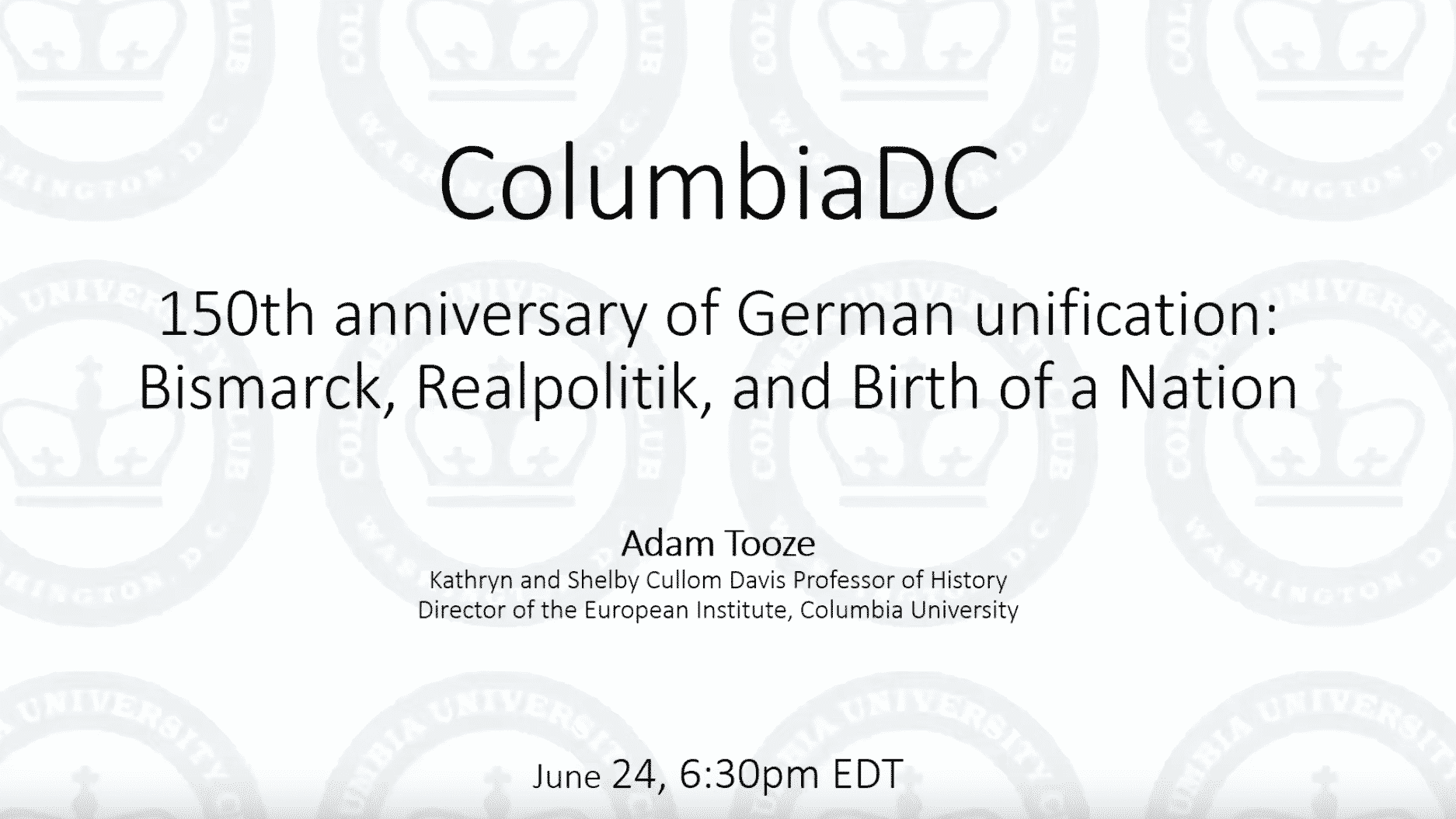 Columbia DC, 150th anniversary of German unification: Bismarck, Realpolitik, and Birth of a Nation